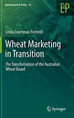 9789400728035: Wheat Marketing in Transition: The Transformation of the Australian Wheat Board (Environment & Policy)