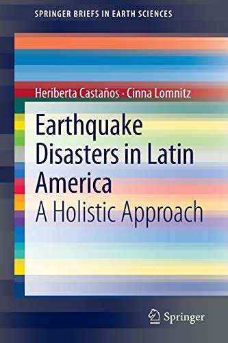Earthquake Disasters in Latin America: A Holistic: Heriberta Castanos, Cinna