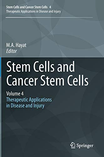 Stem Cells and Cancer Stem Cells, Volume 4: M. A. Hayat