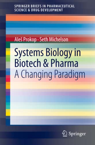 Systems Biology in Biotech Pharma: A Changing Paradigm: Seth Michelson