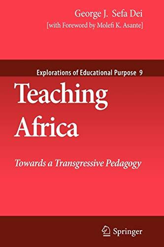 9789400728615: Teaching Africa: Towards a Transgressive Pedagogy (Explorations of Educational Purpose) (Volume 9)