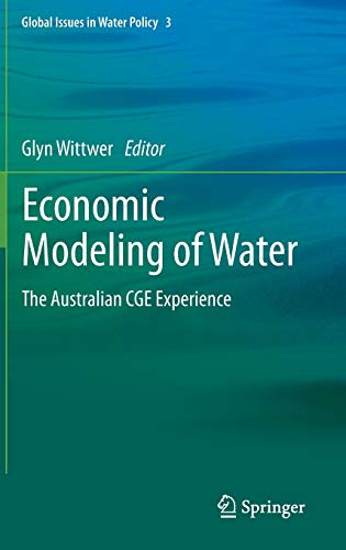 9789400728752: Economic Modeling of Water: The Australian CGE Experience (Global Issues in Water Policy)