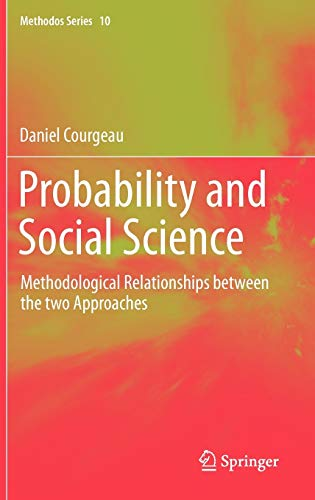 Probability and Social Science: Methodological Relationships between: Daniel Courgeau