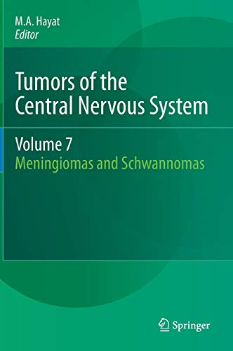 Tumors of the Central Nervous System, Volume 7: M. A. Hayat