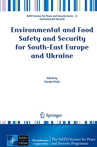 9789400729520: Environmental and Food Safety and Security for South-East Europe and Ukraine (NATO Science for Peace and Security Series C: Environmental Security)