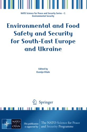 9789400729551: Environmental and Food Safety and Security for South-East Europe and Ukraine (NATO Science for Peace and Security Series C: Environmental Security)