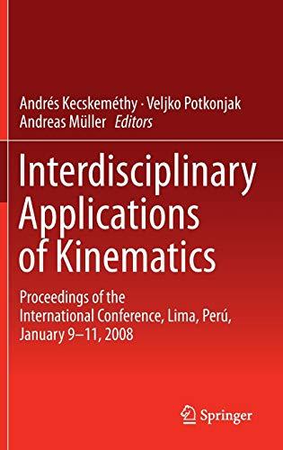 Interdisciplinary Applications of Kinematics: Andrés Kecskeméthy (editor),