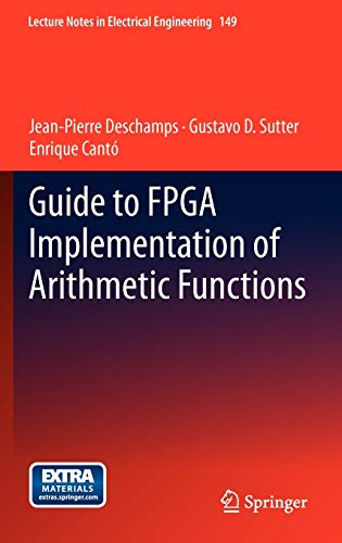 Guide to FPGA Implementation of Arithmetic Functions (Hardback): Enrique Canto, Gustavo D. Sutter, ...