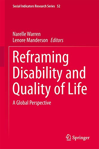 9789400730175: Reframing Disability and Quality of Life: A Global Perspective (Social Indicators Research Series)