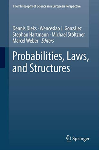 9789400730298: Probabilities, Laws, and Structures (The Philosophy of Science in a European Perspective)