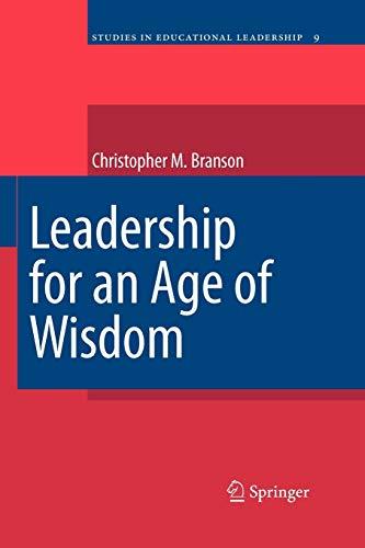 9789400730465: Leadership for an Age of Wisdom (Studies in Educational Leadership)