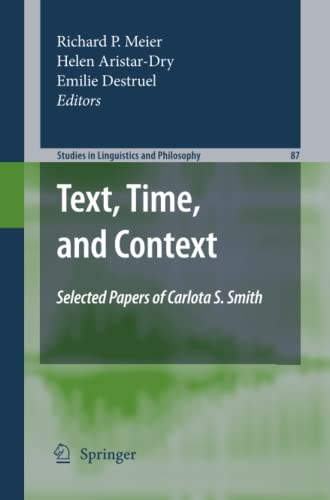 9789400730724: Text, Time, and Context: Selected Papers of Carlota S. Smith (Studies in Linguistics and Philosophy) (Volume 87)