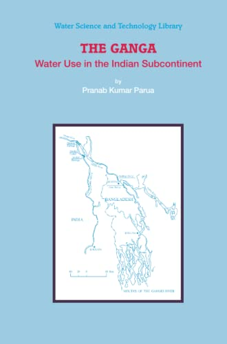 9789400730755: The Ganga: Water Use in the Indian Subcontinent (Water Science and Technology Library) (Volume 64)