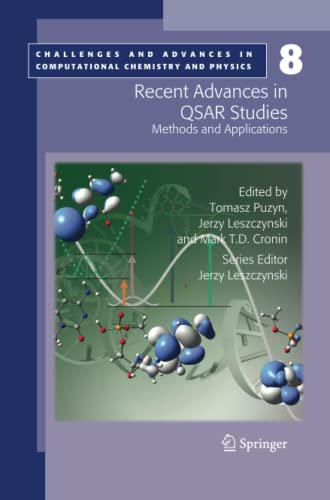 9789400730915: Recent Advances in QSAR Studies: Methods and Applications (Challenges and Advances in Computational Chemistry and Physics) (Volume 8)