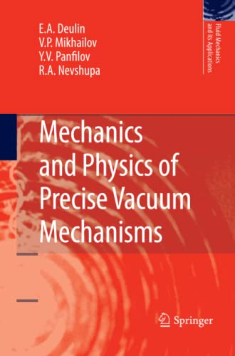 9789400731066: Mechanics and Physics of Precise Vacuum Mechanisms (Fluid Mechanics and Its Applications)