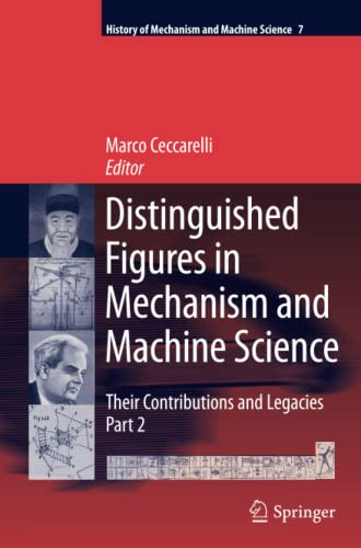 9789400731103: Distinguished Figures in Mechanism and Machine Science: Their Contributions and Legacies, Part 2 (History of Mechanism and Machine Science) (Volume 7)