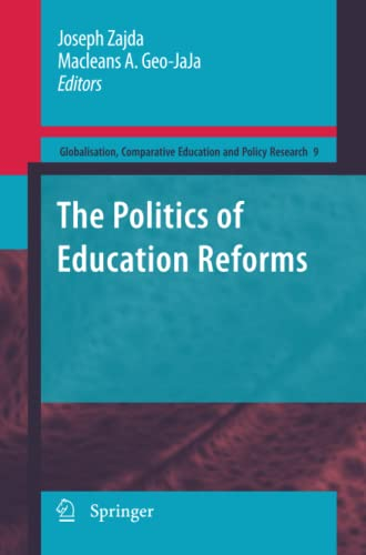 9789400731486: The Politics of Education Reforms (Globalisation, Comparative Education and Policy Research)