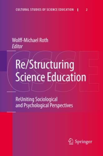 Re/Structuring Science Education: ReUniting Sociological and Psychological Perspectives (...