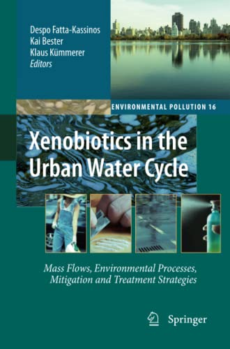 9789400731660: Xenobiotics in the Urban Water Cycle: Mass Flows, Environmental Processes, Mitigation and Treatment Strategies (Environmental Pollution)