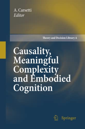 Causality, Meaningful Complexity and Embodied Cognition Theory and Decision Library A