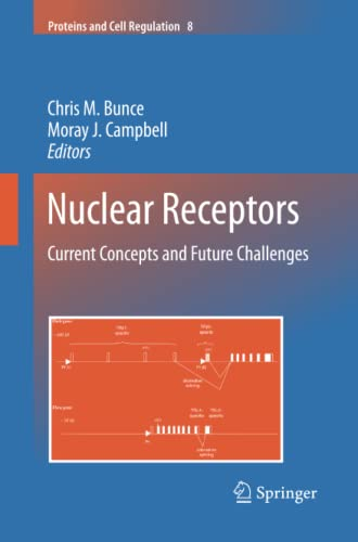9789400731738: Nuclear Receptors: Current Concepts and Future Challenges (Proteins and Cell Regulation)