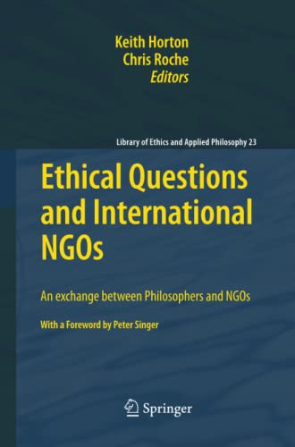 9789400731950: Ethical Questions and International NGOs: An exchange between Philosophers and NGOs (Library of Ethics and Applied Philosophy)