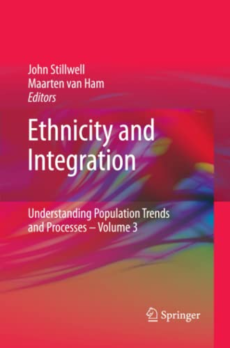 Ethnicity and Integration Understanding Population Trends and Processes Volume 3