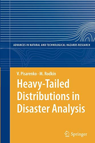 9789400732858: Heavy-Tailed Distributions in Disaster Analysis (Advances in Natural and Technological Hazards Research)