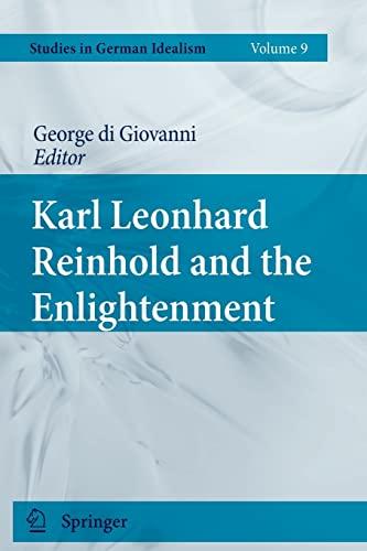 9789400732926: Karl Leonhard Reinhold and the Enlightenment (Studies in German Idealism) (Volume 9)