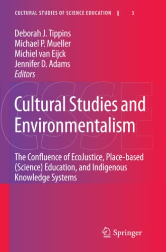 9789400732995: Cultural Studies and Environmentalism: The Confluence of EcoJustice, Place-based (Science) Education, and Indigenous Knowledge Systems (Cultural Studies of Science Education)