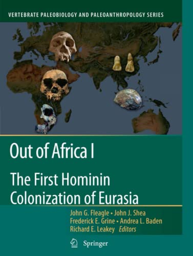 9789400733084: Out of Africa I: The First Hominin Colonization of Eurasia (Vertebrate Paleobiology and Paleoanthropology)