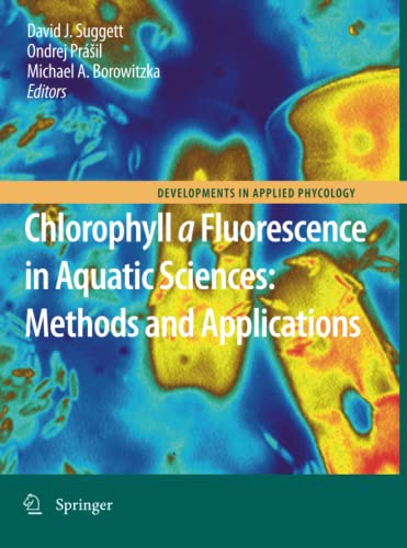 9789400733183: Chlorophyll a Fluorescence in Aquatic Sciences: Methods and Applications (Developments in Applied Phycology)