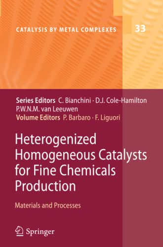 Heterogenized Homogeneous Catalysts for Fine Chemicals Production Materials and Processes Catalysis...