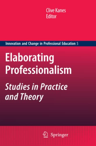 9789400733602: Elaborating Professionalism: Studies in Practice and Theory (Innovation and Change in Professional Education)