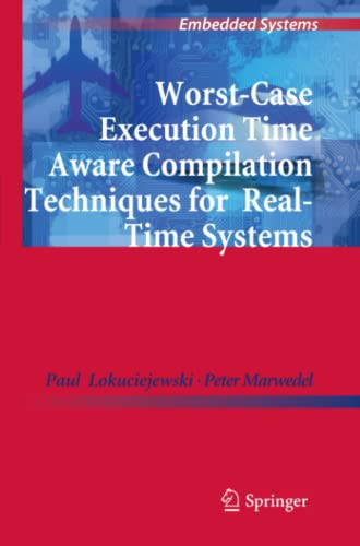 9789400733688: Worst-Case Execution Time Aware Compilation Techniques for Real-Time Systems (Embedded Systems)