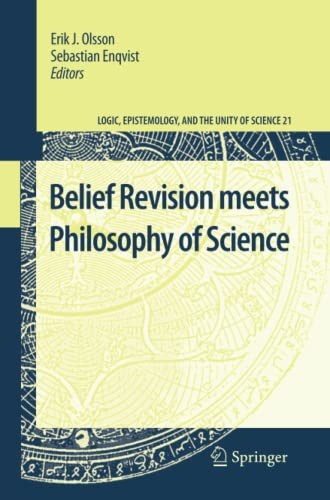 9789400734005: Belief Revision meets Philosophy of Science (Logic, Epistemology, and the Unity of Science) (Volume 21)