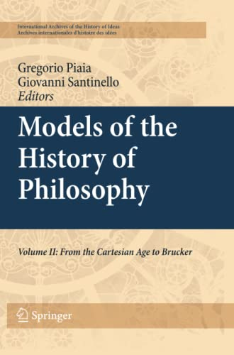 9789400734524: Models of the History of Philosophy: From Cartesian Age to Brucker: 2