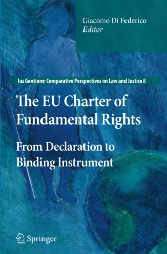 9789400734555: The EU Charter of Fundamental Rights: From Declaration to Binding Instrument (Ius Gentium: Comparative Perspectives on Law and Justice)