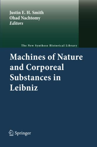 9789400734845: Machines of Nature and Corporeal Substances in Leibniz (The New Synthese Historical Library)