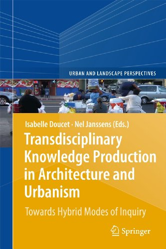 9789400735019: Transdisciplinary Knowledge Production in Architecture and Urbanism: Towards Hybrid Modes of Inquiry (Urban and Landscape Perspectives)