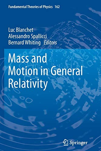 9789400735033: Mass and Motion in General Relativity (Fundamental Theories of Physics)