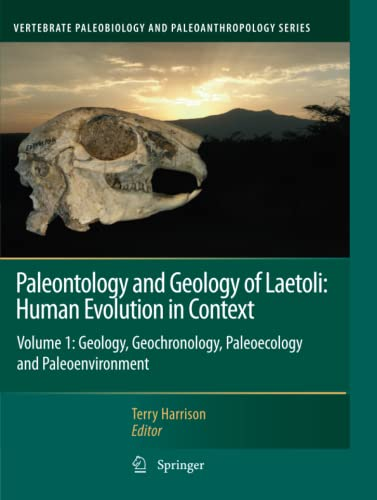 9789400735071: Paleontology and Geology of Laetoli: Human Evolution in Context: Volume 1: Geology, Geochronology, Paleoecology and Paleoenvironment (Vertebrate Paleobiology and Paleoanthropology)