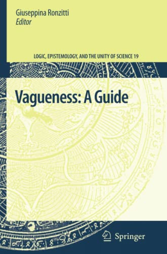 9789400735507: Vagueness: A Guide (Logic, Epistemology, and the Unity of Science)