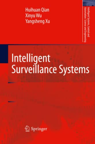 9789400735606: Intelligent Surveillance Systems (Intelligent Systems, Control and Automation: Science and Engineering)
