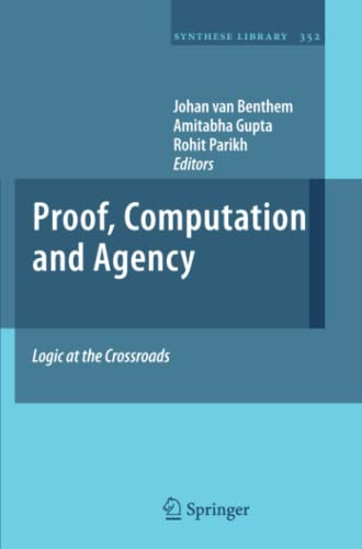 9789400735811: Proof, Computation and Agency: Logic at the Crossroads (Synthese Library)