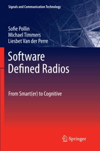 9789400735972: Software Defined Radios: From Smart(er) to Cognitive (Signals and Communication Technology)