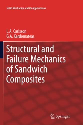 9789400735989: Structural and Failure Mechanics of Sandwich Composites (Solid Mechanics and Its Applications)