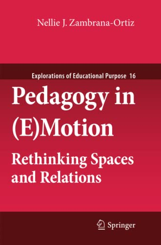 Pedagogy in (E)Motion: Rethinking Spaces and Relations: Nellie J. Zambrana-Ortiz