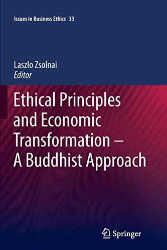 9789400736153: Ethical Principles and Economic Transformation - A Buddhist Approach (Issues in Business Ethics)