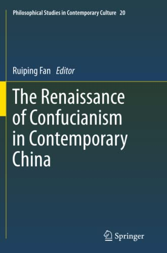 9789400736252: The Renaissance of Confucianism in Contemporary China (Philosophical Studies in Contemporary Culture)